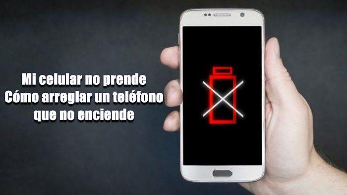Mi celular no prende. Cómo arreglar un celular que no prende