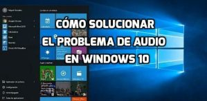 Cómo solucionar problemas con el audio en Windows 10