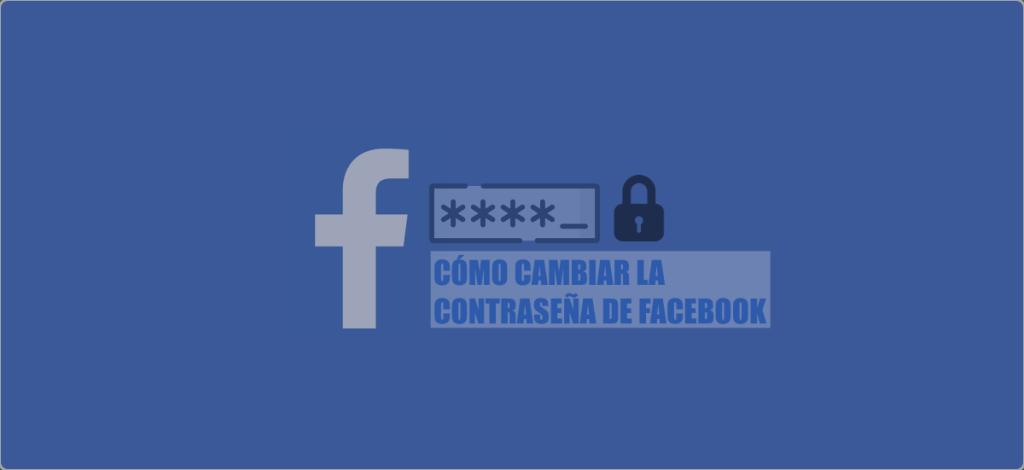 Cómo cambiar la contraseña en Facebook