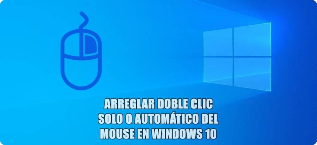 Cómo arreglar doble clic solo o automático de Windows 10