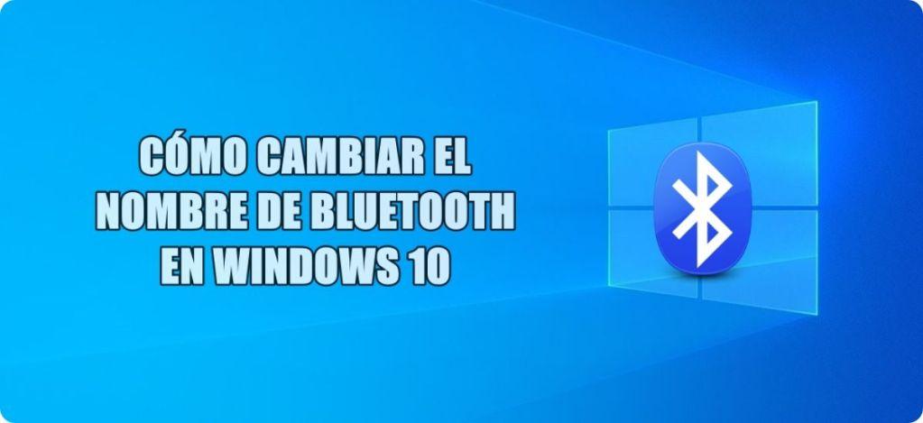 Cambiar nombre Bluetooth Windows 10