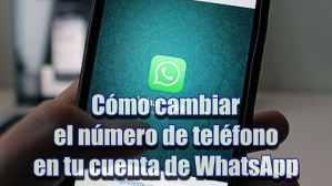 Cómo cambiar de número en WhatsApp: Modifica el teléfono de tu cuenta