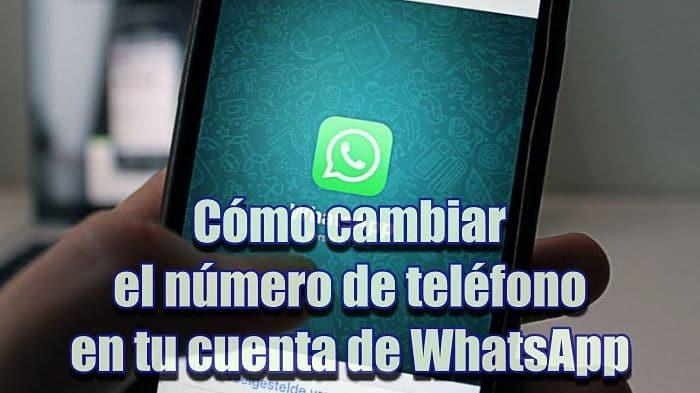Cómo cambiar de numero en WhatsApp