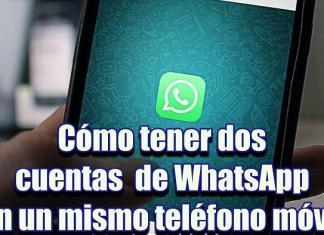 Duplicar WhatsApp: Como tener dos cuentas de Whatsapp en mi celular
