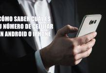 Cómo saber tu número de celular en Android o iPhone