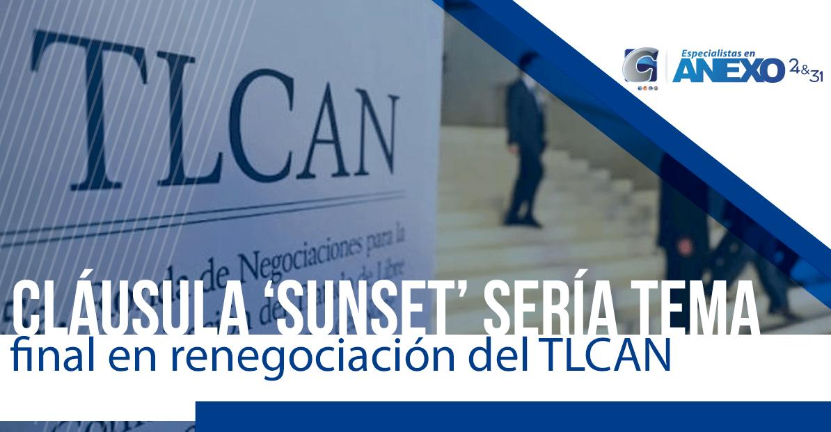 Cláusula 'Sunset' sería tema final en renegociación del TLCAN