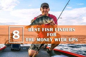The 8 Best Fish Finders For The Money With GPS (2019)