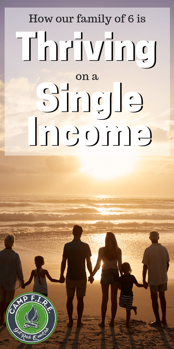 We're a single income family of six. This is how we're thriving on a single income while also working towards financial independence and an early retirement. #FI #FIRE