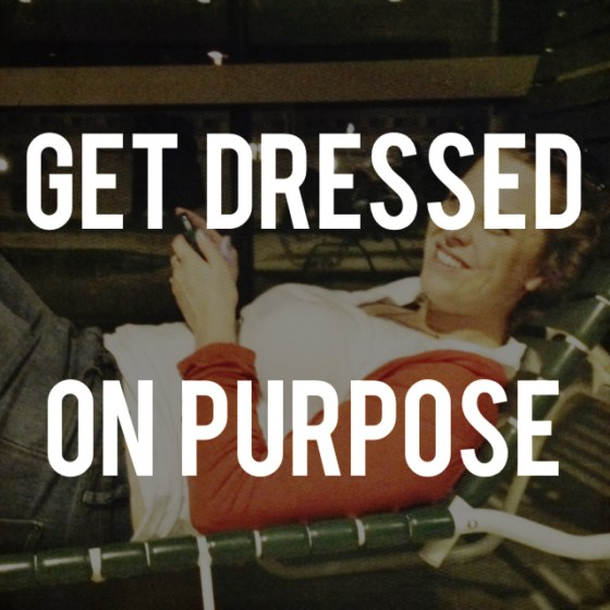 dressed for a purpose