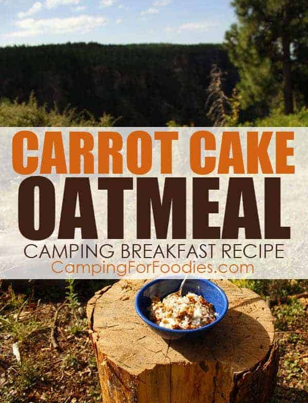 Carrot Cake Oatmeal Camping Breakfast Recipe by CampingForFoodies