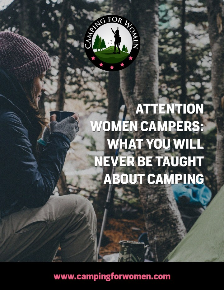 Attention Women Campers: What you will never be taught about camping