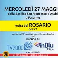 Coronavirus, 'Italia in preghiera': mercoledì 27 maggio ore 21 Rosario da Palermo su Tv2000 e InBlu Radio