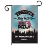 Personalized RV Camping Garden Flag No Reason To Stay Home Travel Trailer