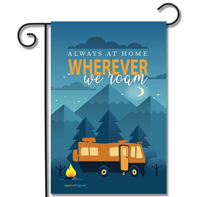 RV Camping Flag Always At Home Wherever We Roam Motorhome