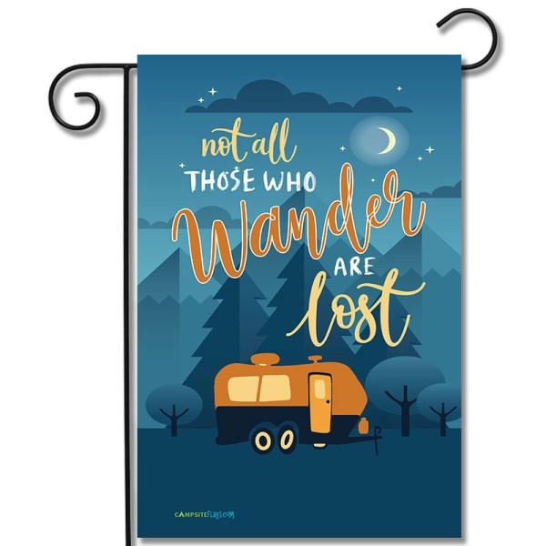 RV Garden Flag Not All Those Who Wander Are Lost Travel Trailer
