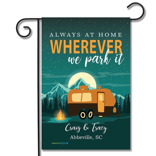 Personalized RV Camping Yard Flag Always At Home Wherever We Park It Travel Trailer