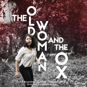 The Second Breakfast Company presents: The Old Woman and the Ox @ Gateway Theatre Black Box | Singapore | Singapore