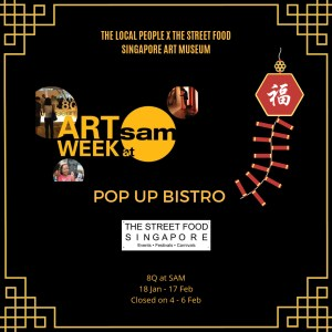Popup Bistro @SAM with The Street Food x The Local People @ Singapore Art Museum