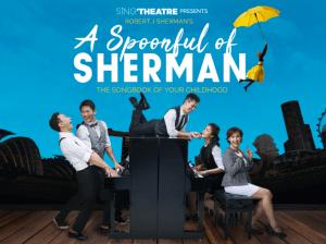 A Spoonful of Sherman @ SOTA Drama Theatre
