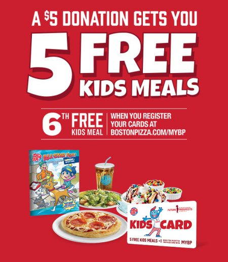 Boston Pizza Get 5 FREE Kids Meals With 5 Donation