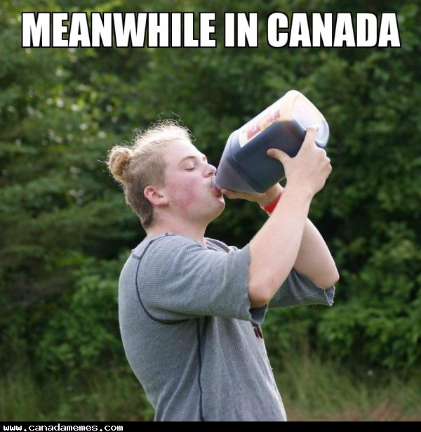 We gotta stay hydrated up here in Canada