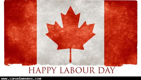 Happy Labour Day Canada!!
