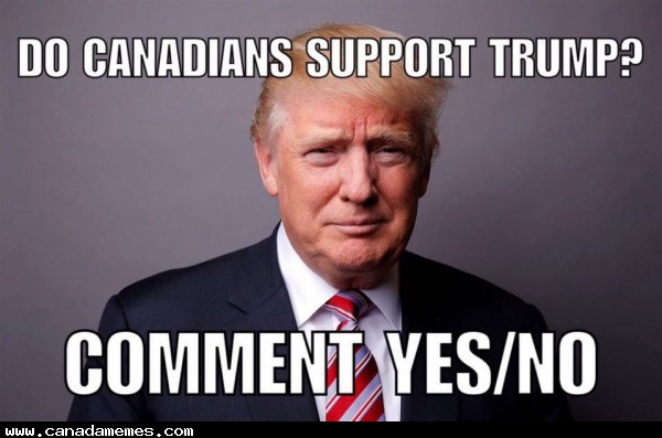 Do Canadians support Trump? Comment below!