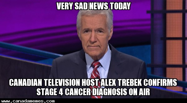 🇨🇦 Sad News...Canadian Television Host Alex Trebek Confirms Stage 4 Cancer Diagnosis On Air