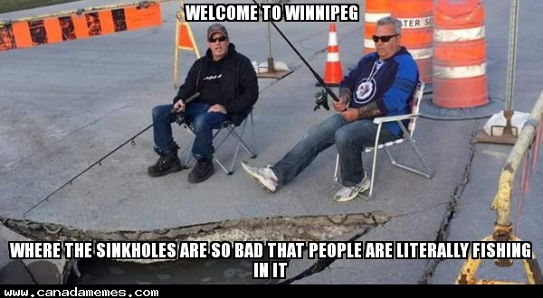 🇨🇦  Welcome to Winnipeg - Where the sinkholes are so bad that people are Literally Fishing In It