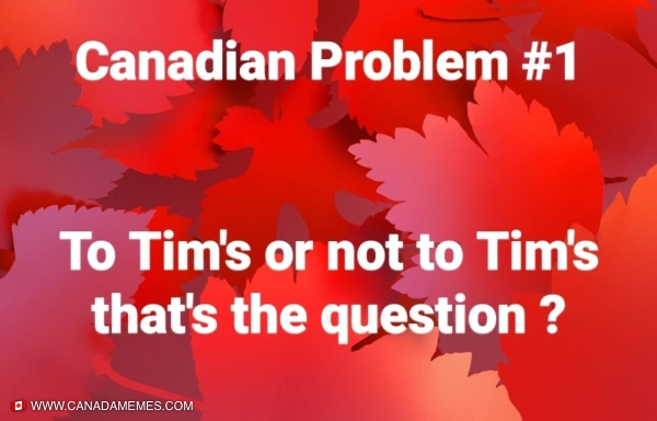 To Tim's or not to Tim's
