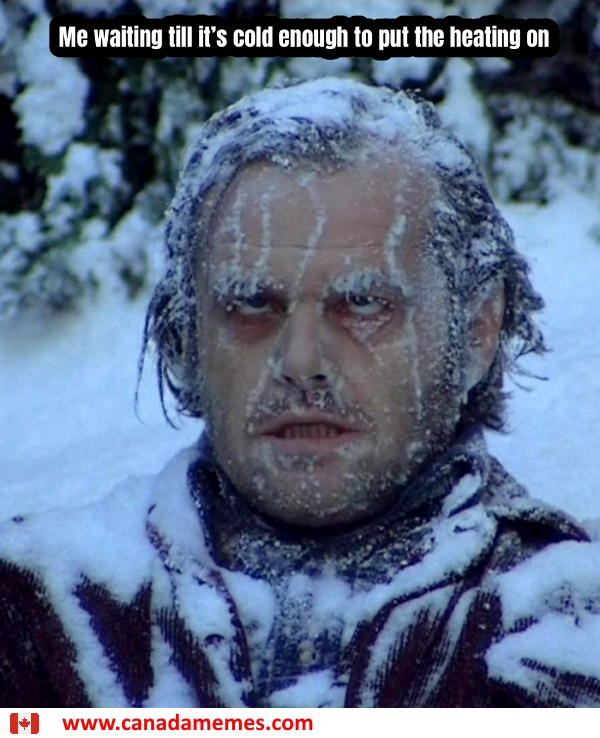 Me waiting till it's cold enough to put the heating on