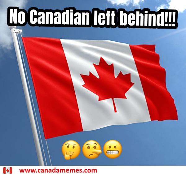 No Canadian left behind!!! 🤔🤥😬