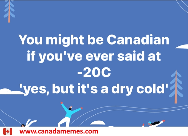 It's a dry cold