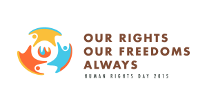 Official United Nations logo for Human Rights Day 2015, consisting of a stylized representation of 3 people of different colours reaching out to each other and forming a circle. To the side are three groups of words: Our Rights. Our Freedoms. Always.