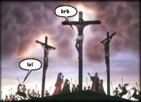 "[A painting of Jesus on the cross, with a word ballon saying ""brb"", and one of the onlookers responding with ""lol"".]"