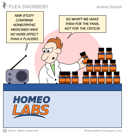 """[The webcomic """"Target audience"""" from """"Flea Snobbery"""" by Andrés Diplotti. In it a homeopathy vendor hears a radio announcement that homeopathy has been confirmed to be nothing more than placebo, and angrily retorts, """"We make them for the fans, not the critics!""""]"""