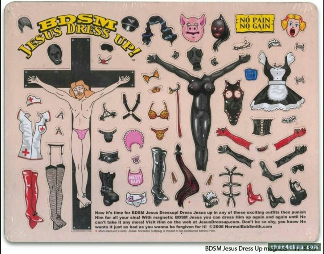 """[A cartoon of a dress-up doll Jesus, who is nailed to the cross. The dress-up items are all BDSM themed, featuring various humiliating, feminizing, and other erotic accessories. The text says: """"Now it's time for BDSM Jesus Dressup! Dress Jesus up in any of these exciting outfits then punish Him for all your sins! With magnetic BDSM Jesus, you can dress Him up again and again until He cant' take it any more! Visit Him on the web at JesusDressup.com. Don't be so shy, you know He wnats it just as bad as you wanna be forgiving or it!""""]"""