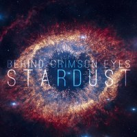 "[A colour-filtered photo of the Helix Nebula (NGC 7293), with the words ""Behind Crimson Eyes"" and ""Stardust"" translucently superimposed.]"