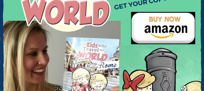 Book Release: The Kids Who Travel the World-ROME!!!