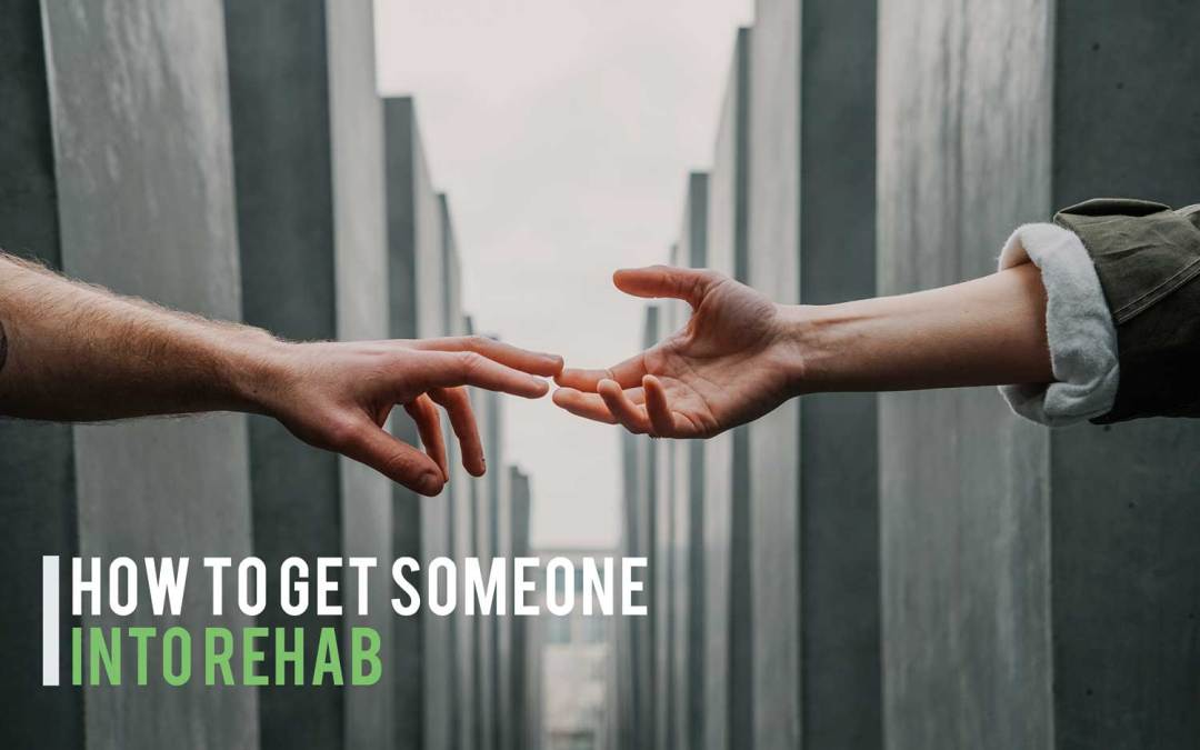 How to get someone into rehab – Help a loved one