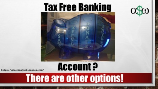Tax Free Banking Account