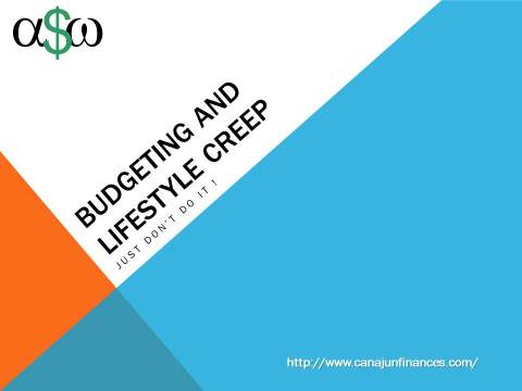 Bad Budgeting and Lifestyle Creep