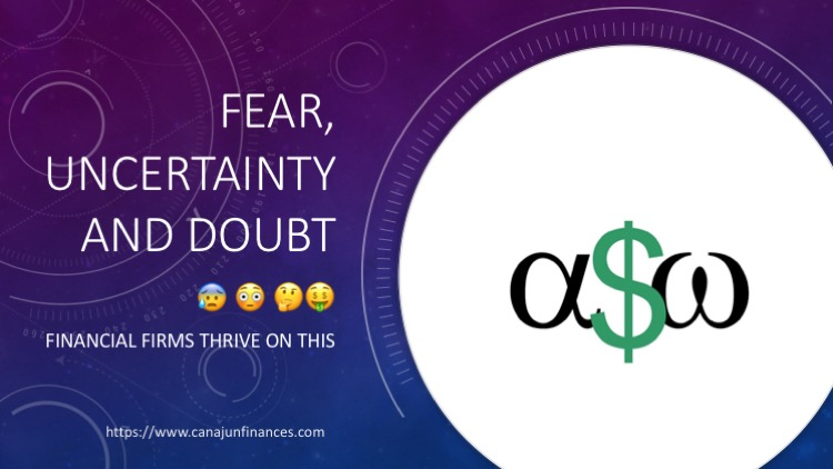 Fear Uncertainty and Doubt