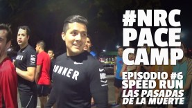 NRC Pace Camp, episodio #6: SPEED RUN (las pasadas de la muerte)