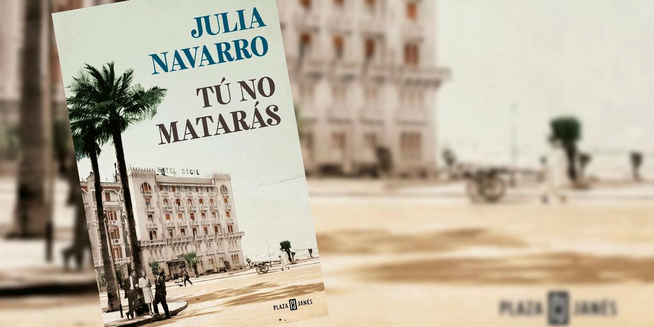 [Reseña-Libro] Tú no matarás de Julia Navarro