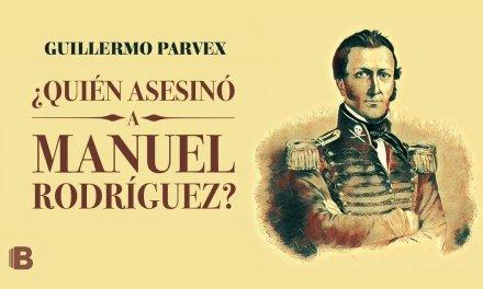 [Reseña libro] ¿Quién asesinó a Manuel Rodriguez? de Guillermo Parvex: Los detalles desconocidos