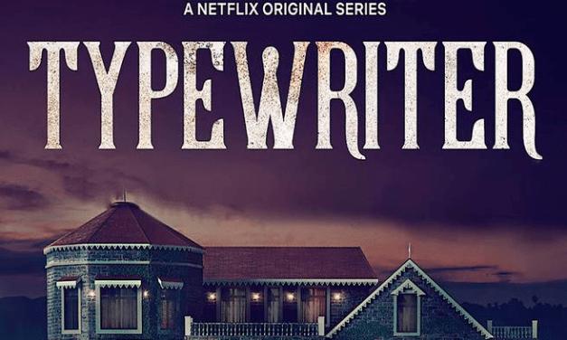 [Netflix] Typewriter: La serie de terror que no te deberías perder