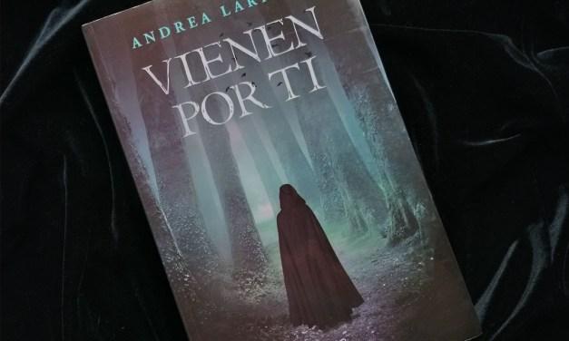 [Reseña-Libro] «Vienen por ti»: fantasía, romance y misterio