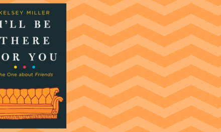 [Reseña-Libro] I'll be there for you de Kelsey Miller