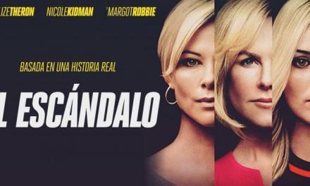 [Reseña] «El Escándalo»: El otro capítulo de #MeToo